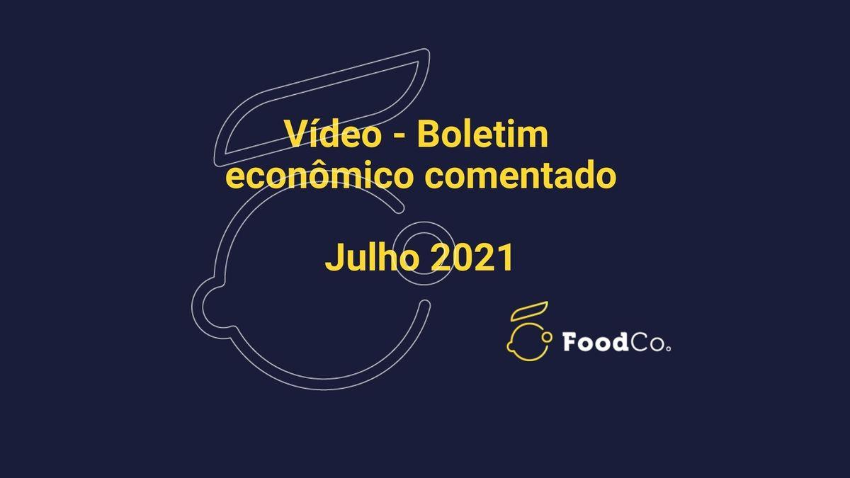 Vídeo: boletim econômico comentado - julho/2021
