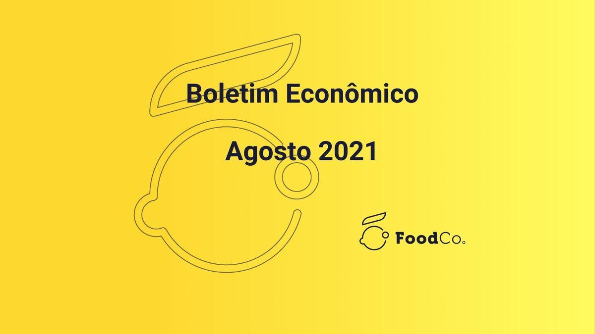 Boletim econômico - agosto/2021