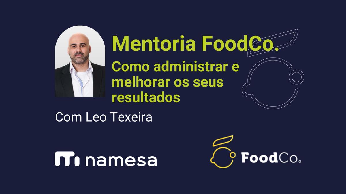 Processos gerenciais na prática - Mentoria com Leo Texeira da NaMesa